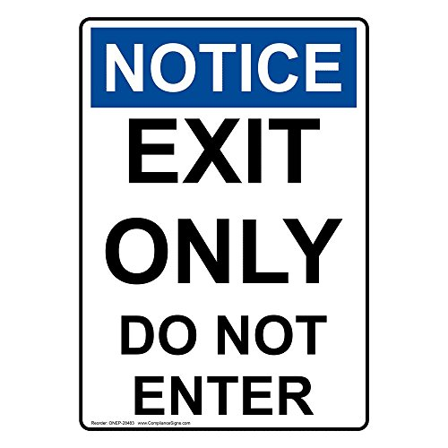 ComplianceSigns Vertical Vinyl OSHA NOTICE Exit Only Do Not Enter Labels, 5 x 3.50 in. with English Text, White, pack of 4