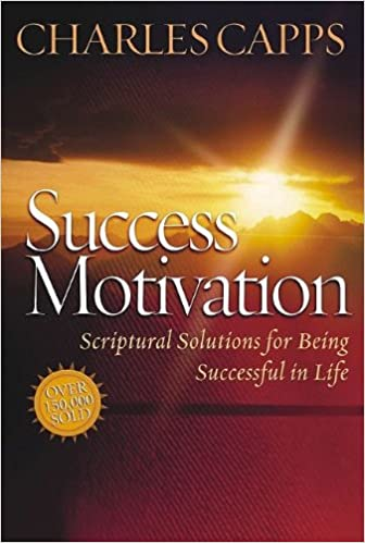 e2d44d46ee67 Success Motivation Through the Word  Charles Capps  9780982032084   Amazon.com  Books