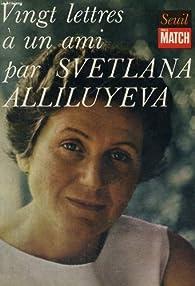 Vingt lettres a un ami par Svetlana Allilouïeva
