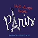 We'll Always Have Paris: Trying and Failing to Be French | Emma Beddington