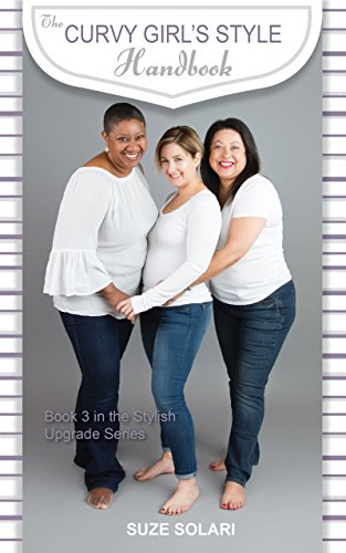 The Curvy Girl's Style Handbook: Book 3 of the Stylish Upgrades Series (Stylish Upgrade Series) ()