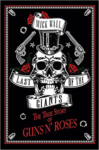 Last of the Giants: The True Story of Guns N' Roses: Mick