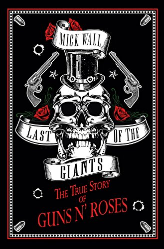 _ONLINE_ Last Of The Giants: The True Story Of Guns N' Roses. paiva empresa builds Joyful candid wingspan querias