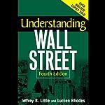 Understanding Wall Street | Jeffrey B. Little