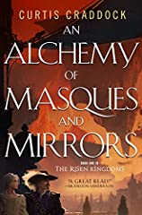 """An Alchemy of Masques and Mirrors is Curtis Craddock's delightful and engrossing fantasy debut featuring a genius heroine and her guardian, a royal musketeer, which Brandon Sanderson calls, """"A great read!""""              Born wi..."""