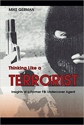 Read online Thinking Like a Terrorist: Insights of a Former FBI Undercover Agent PDF