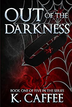 Out of the Darkness (Followers of Torments Book 1) by [Caffee, K]
