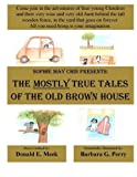 The Mostly True Tales of the Old Brown House
