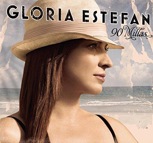 Gloria Estefan - Gloria Estefan: 90 Millas - Zortam Music