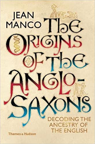 The Origins of the Anglo-Saxons: The New Ancestral Story