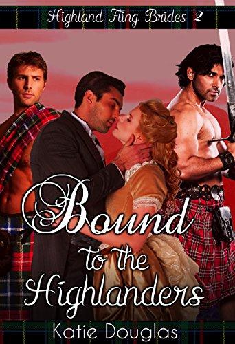 Bound to the Highlanders (Highland Fling Brides Book ()