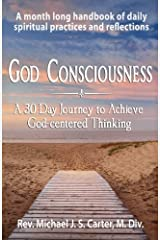 God Consciousness: A 30 Day Journey to Achieve God-centered Thinking Paperback