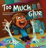 Too Much Glue, Jason Lefebvre, 1936261278