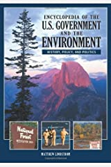 Encyclopedia of the U.S. Government and the Environment [2 volumes]: History, Policy, and Politics (2010-12-21) Hardcover