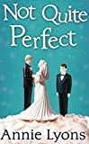 Not Quite Perfect by Lyons Annie (2014-07-18) Paperback