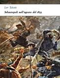 Sebastopoli nell'agosto del 1855 (I corti di Alphaville) (Italian Edition)