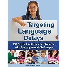 Targeting Language Delays: IEP Goals & Activities for Students with Developmental Challenges