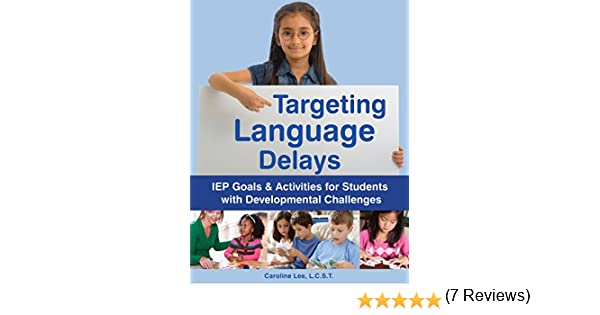Targeting Language Delays IEP Goals /& Activities for Students with Developmental Challenges