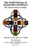 The Pathworkings of Aleister Crowley, J. F. Fuller, 1561840742