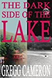 The Dark Side of the Lake, Gregg Cameron, 1418438979