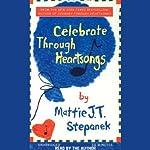 Celebrate Through Heartsongs | Mattie J.T. Stepanek