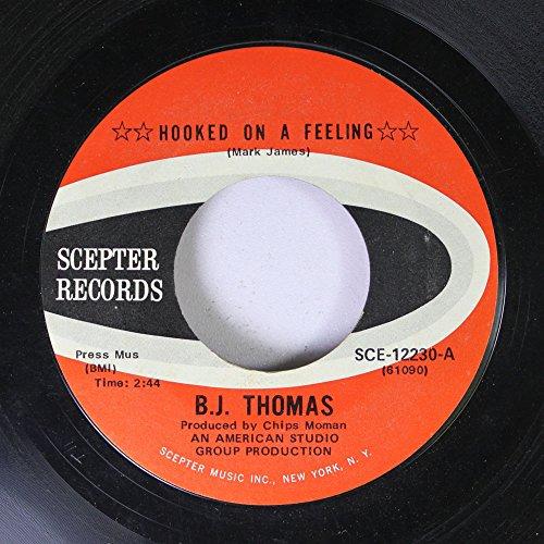 B.J. THOMAS 45 RPM HOOKED ON A FEELING / I