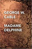 Madame Delphine, George W. Cable, 0809501600