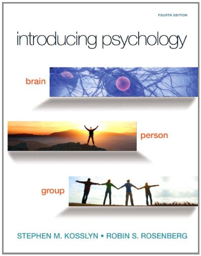 Introducing Psychology: Brain, Person, Group (4th Edition) (Mypsychlab) -