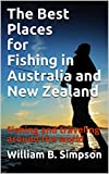 The Best Places for Fishing in Australia and New Zealand: Fishing and traveling around the world