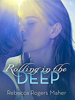 Rolling in the Deep by [Maher, Rebecca Rogers]