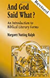 And God Said What?: An Introduction to Biblical Literary Forms, Margaret Nutting Ralph, 0809141299