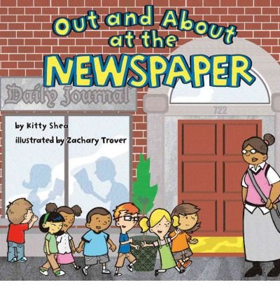 Out and about at the Newspaper (Field Trips (Picture Window Hardcover)) (Hardback) - Common