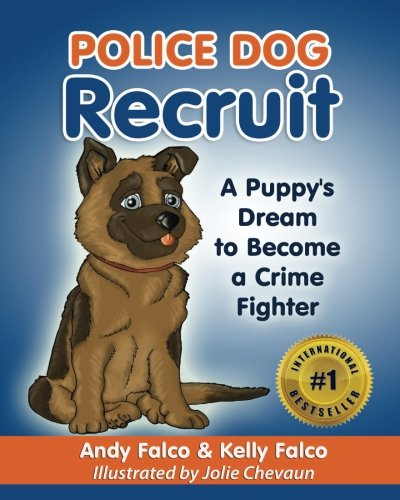 Police Dog Recruit: A Puppy's Dream to Become a Crime for sale  Delivered anywhere in USA