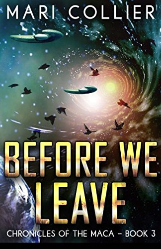 Read Online Before We Leave (Chronicles of the Maca) (Volume 3) pdf epub