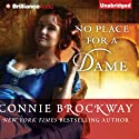 No Place for a Dame Audiobook by Connie Brockway Narrated by Alison Larkin