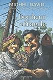 Un bonheur si fragile, tome 1 : L\'engagement par Michel David
