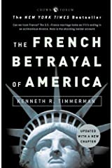 The French Betrayal of America Kindle Edition