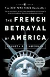 The French Betrayal of America (English Edition)