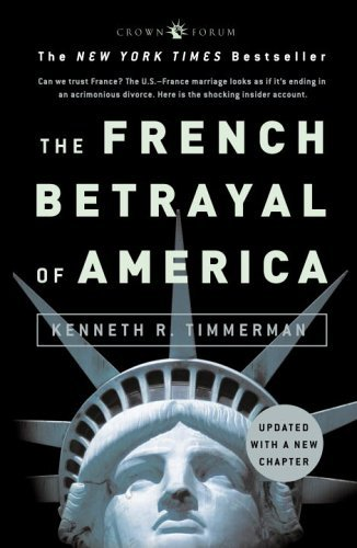 The French Betrayal of America por Kenneth R. Timmerman