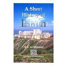A Short History of Islam by S.E. Al-Djazairi (2006-05-03)
