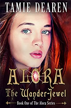 Alora: The Wander-Jewel (Alora Series Book 1) by [Dearen, Tamie]