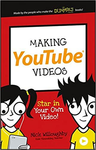 Making youtube videos star in your own video dummies junior making youtube videos star in your own video dummies junior 1st edition sciox Choice Image
