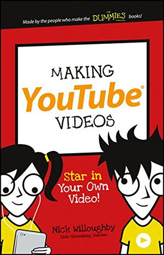 Making YouTube Videos: Star in Your Own Video! (Dummies Junior) cover