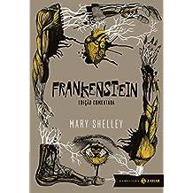 Frankenstein: edição comentada (Clássicos Zahar): Ou o Prometeu moderno