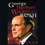 George Herbert Walker Bush | Tom Wicker