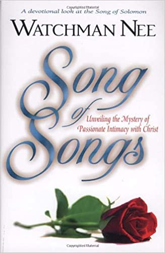 Unveiling the Mystery of Passionate Intimacy with Christ Song of Songs