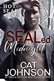 SEALed at Midnight: A SEAL Romance (Hot SEALs Book 3)