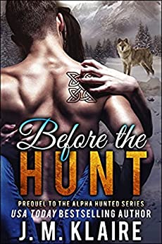 Before The Hunt (Sandra & Naythan): Prequel to the Alpha Hunted Series by [Klaire, J. M.]
