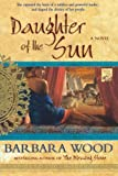 Daughter of the Sun by Barbara Wood front cover