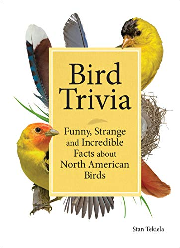 Nature Trivia - Bird Trivia: Funny, Strange and Incredible Facts about North American Birds